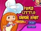 Juegos de cocina: Fried Little Onion Ring